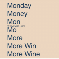 🍷🙌🏼🍷🎉 rp @ilovewine_com 💗 - - - wine winelover monday winestagram sorrynotsorry wineoclock: Monday  Money  Mon  ilove wine com  Mo  More  More Win  More Wine 🍷🙌🏼🍷🎉 rp @ilovewine_com 💗 - - - wine winelover monday winestagram sorrynotsorry wineoclock