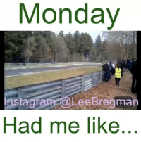 Memes, Vine, and Vines: Monday  nstagmamoLeeBregman  Had me like cars car race racing school student meme memes Monday mondays stunt stunts flip office work working money success funny comedy humor fail epicfail vid video vine accident gym sports jump