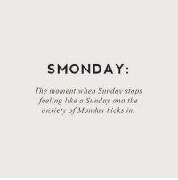 Who's having a case of Smonday right about now? 😩💯 https://t.co/BaOWbMyJLP: MONDAY:  The moment when Sunday stops  feeling like a Sunday and the  anxiety of Monday kicks in. Who's having a case of Smonday right about now? 😩💯 https://t.co/BaOWbMyJLP