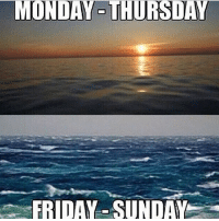 MONDAY-THURSDAY  FRIDAY SUNDAY Who else HATES this?? Photo: @cali_river_life jetski meme badweather bullcrap