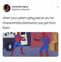 Memes, 🤖, and Got: monedita agria  @slashonsleeves  when your parent getsmad at you for  characteristics/behaviors you got from  them 🤣Relatable