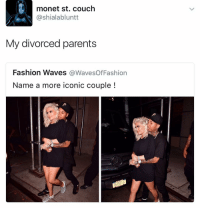 (@comedy) is one of the funniest pages on IG: monet st. couch  @shialabluntt  My divorced parents  Fashion Waves  @WavesOfFashion  Name a more iconic couple (@comedy) is one of the funniest pages on IG
