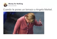 Memes, Money, and Twitter: Money for Nothing  @carisimolider  Cuando le pones un temazo a Angela Merkel. (By @carisimolider/https://twitter.com/carisimolider)