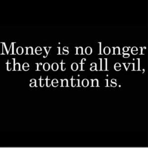 Facts, Money, and Evil: Money is no longer  the root of all evil  attention is Facts💯