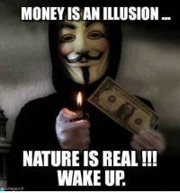 Pants are an illusion and so is death: MONEY ISAN ILLUSION  NATURE ISREAL!!!  WAKEUP  memegen fr Pants are an illusion and so is death