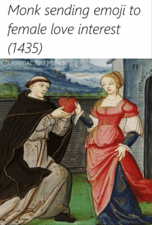 monk: Monk sending emoji to  female love interest  (1435)  CLASSICAL ART MEMES  ficebook.com/classicalart