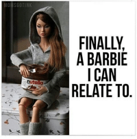 Nute: MONSGOTINK  A A BARBIE  I CAN  nute  RELATE TO