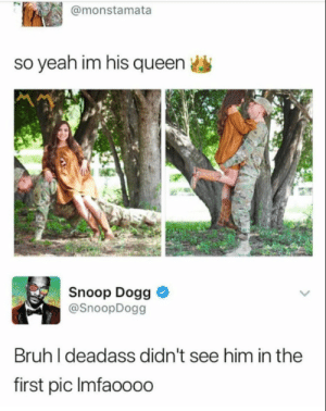 browsedankmemes:  🤔🤔🤔 via /r/dank_meme http://ift.tt/2gOaJAe: @monstamata  so yeah im his queen  Snoop Dogg  @SnoopDogg  Bruh I deadass didn't see him in the  first pic Imfaoooo browsedankmemes:  🤔🤔🤔 via /r/dank_meme http://ift.tt/2gOaJAe