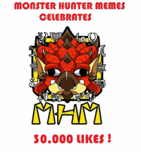 "Ladies and gentlemen, I'd like to let everyone that MONSTER HUNTER MEMES HAS REACHED 30,000 LIKES! It's been a great few years with you people and we really do love and appreciate your support.  And on a such a festive note, I would like to put my thoughts so far about Monster Hunter and it's rise in popularity in words. Let me know what you think:  Monster Hunters culture and emergence as a cult following is seen rising slowly as well. And that's obvious both good and bad. Bad because of the half-life of game obscurity culture But good for the production and sale of more Monster Hunter titles And in no way are Monster Hunter titles declining in quality, absolutely not. I believe from an objective perspective that the main series of Monster Hunter titles continue to improve with their unique and individual added features, gimmicks, monsters and aesthetics. Generations, of course, being the culmination of Monster Hunter's 10th anniversary. Bringing back elements of classic Monster Hunter while totally revamping the system with new features and features/monsters borrowed from Japanese exclusives etc.  And to that degree, we honestly do not have to worry about Monster Hunter losing it's charm and/or Cult Classic status. Whether or not we import or enjoy spin offs that may or may not get localized, Monster Hunter is an acquired taste with a challenging difficulty curve that turns away the casual gamer but rewards newcomers who try and adapt.  People need to disregard the divide between ""newbabies"" or ""elitism"" and appreciate the unification of the community and the progress we made as a whole, regardless of how many times we poke fun at dumb posts on Facebook and randos. Maybe not all the time, mind you, but once in a while, appreciate what we got, what we had and what's to come.  I love you people and let's hope for more memes and better games!  Love,  Nas.: MONSTER HUNTER MEMES  CELEBRATES  30.000 LIKES Ladies and gentlemen, I'd like to let everyone that MONSTER HUNTER MEMES HAS REACHED 30,000 LIKES! It's been a great few years with you people and we really do love and appreciate your support.  And on a such a festive note, I would like to put my thoughts so far about Monster Hunter and it's rise in popularity in words. Let me know what you think:  Monster Hunters culture and emergence as a cult following is seen rising slowly as well. And that's obvious both good and bad. Bad because of the half-life of game obscurity culture But good for the production and sale of more Monster Hunter titles And in no way are Monster Hunter titles declining in quality, absolutely not. I believe from an objective perspective that the main series of Monster Hunter titles continue to improve with their unique and individual added features, gimmicks, monsters and aesthetics. Generations, of course, being the culmination of Monster Hunter's 10th anniversary. Bringing back elements of classic Monster Hunter while totally revamping the system with new features and features/monsters borrowed from Japanese exclusives etc.  And to that degree, we honestly do not have to worry about Monster Hunter losing it's charm and/or Cult Classic status. Whether or not we import or enjoy spin offs that may or may not get localized, Monster Hunter is an acquired taste with a challenging difficulty curve that turns away the casual gamer but rewards newcomers who try and adapt.  People need to disregard the divide between ""newbabies"" or ""elitism"" and appreciate the unification of the community and the progress we made as a whole, regardless of how many times we poke fun at dumb posts on Facebook and randos. Maybe not all the time, mind you, but once in a while, appreciate what we got, what we had and what's to come.  I love you people and let's hope for more memes and better games!  Love,  Nas."