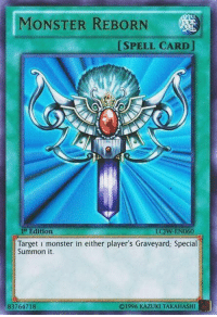 Memes, Monster, and Sex: MONSTER REBORN  SPELL CARD  Edition  LCWAENO60  Target i monster in either player's Graveyard; Special  Summon it  83764718  ©1996 KAZUKI TAKAHASHI When she wants a second round of sex https://t.co/0Od14knNif