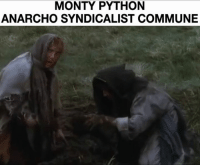 The violence is definitely inherent in the system.: MONTY PYTHON  ANARCHO SYNDICALIST COMMUNE The violence is definitely inherent in the system.