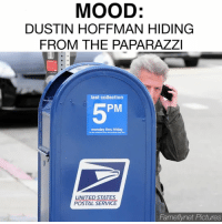 MOOD:  DUSTIN HOFFMAN HIDING  FROM THE PAPARAZZI  last collection  PM  monday thru friday  ier other Dolection inmoa. eee schedule inside door  UNITED STATES  POSTAL SERVICE  Fameflynet Hictures me when i have to leave the house hungover: