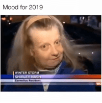 Who's with me? 😂: Mood for 2019  WINTER STORM  SHIRLEY NASH  Cornelius Resident  WC Who's with me? 😂