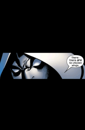 Moon knight gets Vietnam flashbacks from chicken wings???????: Moon knight gets Vietnam flashbacks from chicken wings???????
