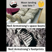 Twitter: BLB247 Snapchat : BELIKEBRO.COM belikebro sarcasm meme Follow @be.like.bro: Moon landing  was fake ?  Neil Armstrong's space boots  Neil Armstrong's footprints Twitter: BLB247 Snapchat : BELIKEBRO.COM belikebro sarcasm meme Follow @be.like.bro