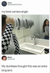 Memes, Best, and Camera: moon  @MOONEMOTICON  my best camera angle  Blaine  BlaineB  My dumbass thought this was an extra  long lens Who didnt via /r/memes https://ift.tt/2MFUhfN