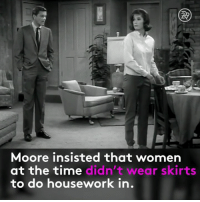 Housework, Memes, and Moors: Moore insisted that women  at the time didn't wear skirts  to do housework in. Mary Tyler Moore's decision to wear pants on TV changed the game for women.
