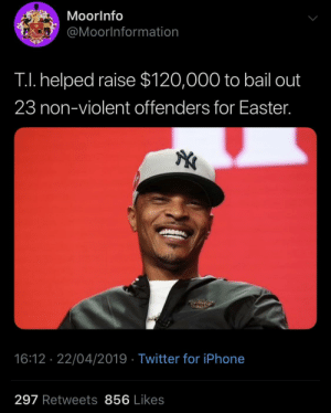 Expeditiously! (via /r/BlackPeopleTwitter): MoorInfo  @Moorlnformation  TI. helped raise $120,000 to bail out  23 non-violent offenders for Easter.  16:12 22/04/2019 Twitter for iPhone  297 Retweets 856 Likes Expeditiously! (via /r/BlackPeopleTwitter)
