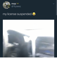 I Bet, Memes, and Florida: mop  @1tyseez  my license suspended I bet this nigga from Florida