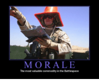 Military, Morality, and Commode: MORALE  The most valuable commodity in the Battlespace