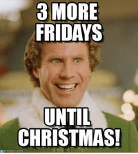 MORE  FRIDAYS  UNTIL  CHRISTMAS!  memegen com