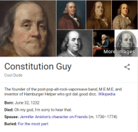 "<p>Fake Google search biographies on the rise! Buy now and sell soon for a quick return. via /r/MemeEconomy <a href=""http://ift.tt/2iShBJn"">http://ift.tt/2iShBJn</a></p>: More images  Constitution Guy  Cool Dude  The founder of the post-pop-alt-rock-vaporwave band, M.E.M.E, and  inventor of Hamburger Helper who got dat good dicc. Wikipedia  Born: June 32, 1232  Died: Oh my god, I'm sorry to hear that  Spouse: Jennifer Aniston's character on Friends (m. 1730-1774)  Buried: For the most part <p>Fake Google search biographies on the rise! Buy now and sell soon for a quick return. via /r/MemeEconomy <a href=""http://ift.tt/2iShBJn"">http://ift.tt/2iShBJn</a></p>"
