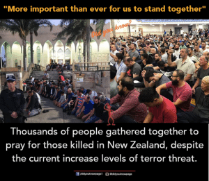 "Memes, New Zealand, and 🤖: ""More important than ever for us to stand together""  Thousands of people gathered together to  pray for those killed in New Zealand, despite  the current increase levels of terror threat."