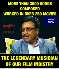 If we talk about the contribution he made to our film Industry then he is not lesser than any actors, directors or others.  Todays' Kids don't know how iconic this guy is!  #The_LEGEND #SHAMBHUJIT_BASKOTA: MORE THAN 3000 SONGS  COMPOSED  WORKED IN OVER 250 MOVIES  meme  NEPAL  THE LEGENDARY MUSICIAN  OF OUR FILM INDISTRY If we talk about the contribution he made to our film Industry then he is not lesser than any actors, directors or others.  Todays' Kids don't know how iconic this guy is!  #The_LEGEND #SHAMBHUJIT_BASKOTA