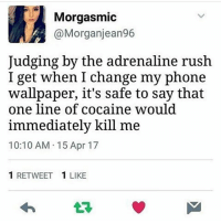 Same tbh ~Michaela ( @michaela.heller_ )•••••••••••••••••••••••••••••••• TAGS TAGS TAGS TAGS TAGS tumblrtextpost tumblrposts textpost tumblr shrek instatumblr memes posts phan funnythings 😂 same funny haha loltumblr lol relatable rarepepe funnythings funnytextposts pepeislife meme funnystuff pepe food spam: Morgasmic  @Morganjean96  Judging by the adrenaline rush  I get when I change my phone  wallpaper, it's safe to say that  one line of cocaine would  immediately kill me  10:10 AM 15 Apr 17  1 RETWEET  1 LIKE Same tbh ~Michaela ( @michaela.heller_ )•••••••••••••••••••••••••••••••• TAGS TAGS TAGS TAGS TAGS tumblrtextpost tumblrposts textpost tumblr shrek instatumblr memes posts phan funnythings 😂 same funny haha loltumblr lol relatable rarepepe funnythings funnytextposts pepeislife meme funnystuff pepe food spam