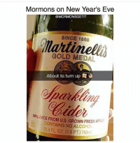 Who counting down to the new year?? 😆🍾 mymeme mormonsgetit goodbye2016: Mormons on New Year's Eve  @MORMONSGETIT  SINCE 1868  GOLD MEDAL  About to turn up  JUICE FROM Us. GROWN FRESH APPLE  CONTAINS NO ALCOHOL  FL. oz. 1,6 PT) 750ml Who counting down to the new year?? 😆🍾 mymeme mormonsgetit goodbye2016