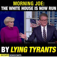 "Memes, Tyrannical, and 🤖: MORNING JOE:  THE WHITE HOUSE IS NOW RUN  BY LYING TYRANTS  OCCUPY DEMOCRATS Stephen Miller is nothing more than a tyrannical puppet of ""The Mad King"" Donald J. Trump! www.democraticmemes.org"