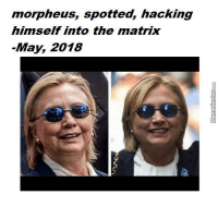 Morpheus: morpheus, spotted, hacking  himself into the matrix  -May, 2018
