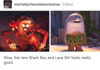 the adventures of sharkboy and lavagirl: mortallychocolateuniverse Follow  Wow, the new Shark Boy and Lava Girl looks really  good