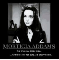 >G<: MORTICIA ADDAMS  THE ORIGINAL GOTH GIRL.  ...PAVING THE WAY FOR CUTE AND CREEPY CHICKS. >G<