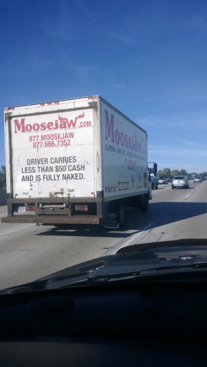 Truck Drivers - Meme by BIGmills :) Memedroid: Mosas  Mooseiawom  COM  877.MOOSEJAW  877.666.7352  CLMBING PARDUING FREMCH  DRIVER CARRIES  LESS THAN $50 CASH  AND IS FULLY NAKED.  Marmct  LERS  478-8000 Truck Drivers - Meme by BIGmills :) Memedroid