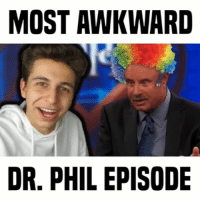 Memes, Awkward, and Watch: MOST AWKWARD  DR. PHIL EPISODE do you watch Dr Phil? • follow me @gabeerwin for more • 👇🏻 TAG A FRIEND 👇🏻