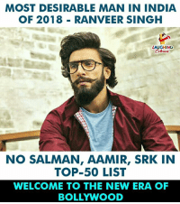 Bollywood: MOST DESIRABLE MAN IN INDIA  OF 2018 RANVEER SINGH  LAUGHINO  Colowrs  NO SALMAN, AAMIR, SRK IN  TOP-50 LIST  WELCOME TO THE NEW ERA OF  BOLLYWOOD