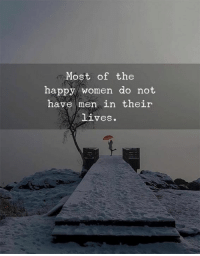 Vives: Most of the  happy women do not  have men in their  ViveS.