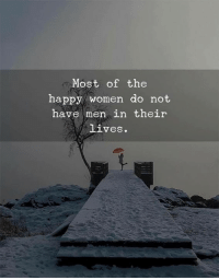 Happy, Women, and Men: Most of the  happy women do not  have men in their  lives.