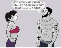 "<p>A new meme format to invest in ? via /r/MemeEconomy <a href=""http://ift.tt/2yKwIzi"">http://ift.tt/2yKwIzi</a></p>: MOST OF THEM ARE SPIRITUAL OR  TRIBAL, BUT THE ONE ON MY CHEST  MEANS'INTELLECTUA니N ENGLISH.  Rick and Morty Fan <p>A new meme format to invest in ? via /r/MemeEconomy <a href=""http://ift.tt/2yKwIzi"">http://ift.tt/2yKwIzi</a></p>"