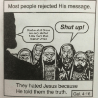 Fucking, Jesus, and Shut Up: Most people rejected His message.  Shut up!  Double stuff Oreos  are only stuffed  1.86x more than  regular Oreos  They hated Jesus because  He told them the truth. Gal. 4:16 <p>Truth is like poetry. And most people fucking hate poetry.</p>