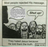 Jesus, Juice, and Shut Up: Most people rejected His message.  Speaking of garlic, are you one of  these people who puts a clothespin on  the end of your nose at the very men-  tion of it? If so, go back to your mut-  ton and cold boiled potatoes. Eat your  limp lettuce and tomato salad and may  you pass to a hereafter where am-  brosia is made out of distilled water  and carrot juice.  Shut up!  Garlic is a flavoring for the gods and  it is treason to say that a little of it  goes a long way.  They hated Jesus because  He told them the truth. Gal. 4:16