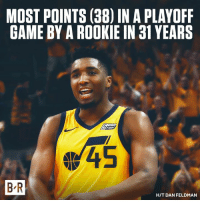 Game, Donovan, and  Years: MOST POINTS (38) IN A PLAYOF  GAME BY A ROOKIE IN 31 YEARS  45  B R  H/T DAN FELDMAN Donovan Mitchell could not be stopped.