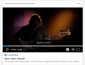 LinkedIn, Music, and Discover: Most popular among members today  (guitar music)  D  0:03/0:45  LinRain  LEARNING  Bass: Teach Yourself  Get started with the bass guitar. Discover how to approach different rhythms, keys, chords,.. Linkedin insulting bassists everywhere