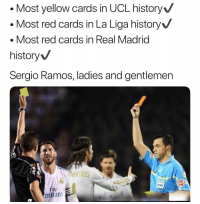 Real Madrid, Soccer, and Sports: . Most yellow cards in UCL history  .Most red cards in La Liga history  . Most red cards in Real Madrid  history  Sergio Ramos, ladies and gentlemen  IFA  Fly  mirate Say what you will about Sergio Ramos, but he's consistent