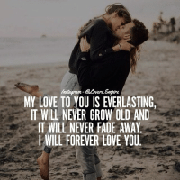 Empire, Love, and Memes: Mostaram- QLovers Empire  MY LOVE TO YOU IS EVERLASTING  IT WILL NEVER GROW OLD AND  IT WILL NEVER FADE AWAY  WILL FOREVER LOVE YOU Tag your ❤️ @couplesempire 💗