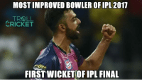 Unadkat strikes  :D  <aVAn>: MOSTIMPROVED BOWLER OF IPL 2017  TROLL  CRICKET  FIRST WICKET OF IPL FINAL Unadkat strikes  :D  <aVAn>