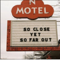 Motel, Out, and Far Out: MOTEL  SO FAR OUT