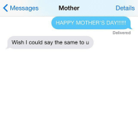 TBT to Mother's Day! crazyjewishmom: Mother  Details  Messages  HAPPY MOTHER'S DAY!  Delivered  Wish I could say the same to u TBT to Mother's Day! crazyjewishmom