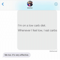 Dieting, Lowes, and Girl Memes: Mother  I'm on a low carb diet.  Whenever feel low, I eat carbs  Delivered  Me too. It's very effective. this is legit my life 🍕 repost from the fabulous @crazyjewishmom ! crazyjewishmom carbs